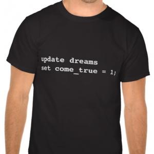 Tshirt SQL : UPDATE dreams SET come_true = 1;